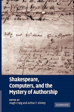 Shakespeare, Computers, and the Mystery of Authorship af Hugh Craig