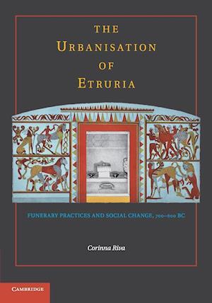 The Urbanisation of Etruria af Corinna Riva