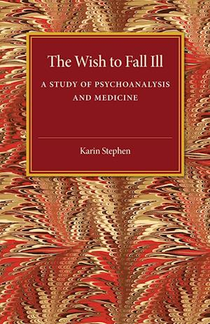 The Wish to Fall Ill af Karin Stephen
