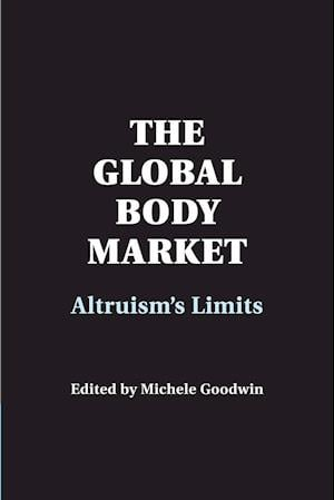The Global Body Market af Michele Goodwin