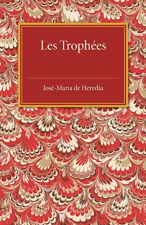 Les Trophees af Jose Maria de Heredia