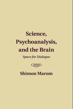 Bog, paperback Science, Psychoanalysis, and the Brain af Shimon Marom