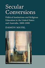 Secular Conversions (Cambridge Studies in Social Theory, Religion, and Politics)