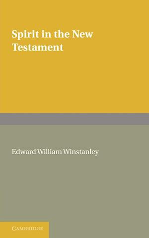 Spirit in the New Testament af Edward William Winstanley