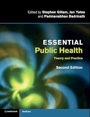 Essential Public Health af Padmanabhan Badrinath, Jan Yates, Stephen Gillam