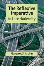 The Reflexive Imperative in Late Modernity af Margaret Archer