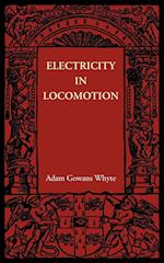 Electricity in Locomotion af Adam Gowans Whyte