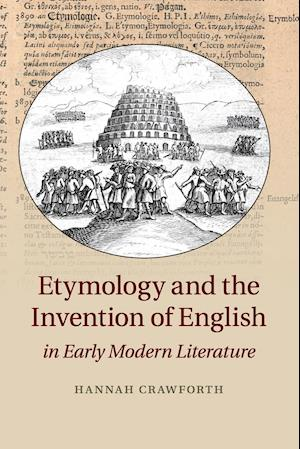 Bog, paperback Etymology and the Invention of English in Early Modern Literature af Hannah Crawforth