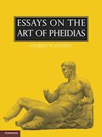 Essays on the Art of Pheidias af Charles Waldstein