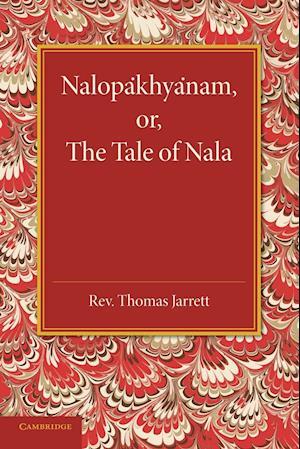 Nalopakhyanam; or, the Tale of Nala af Thomas Jarrett