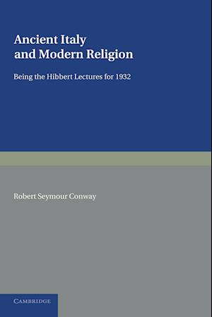 Ancient Italy and Modern Religion: Volume 1 af Robert Seymour Conway