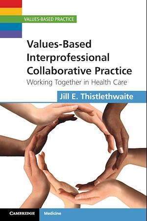 Values-Based Interprofessional Collaborative Practice af Jill Thistlethwaite