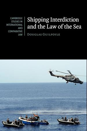 Shipping Interdiction and the Law of the Sea af Douglas Guilfoyle, James Crawford