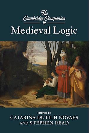 Bog, paperback The Cambridge Companion to Medieval Logic af Catarina Dutilh Novaes