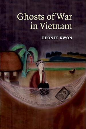 Ghosts of War in Vietnam af Heonik Kwon