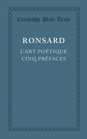 L'art Poetique, Cinq Prefaces af Pierre De Ronsard