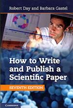 How to Write and Publish a Scientific Paper af Robert Day, Barbara Gastel