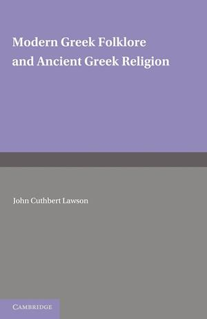 Modern Greek Folklore and Ancient Greek Religion af John Cuthbert Lawson