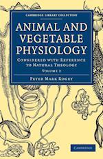 Animal and Vegetable Physiology af Peter Mark Roget