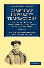 Cambridge University Transactions During the Puritan Controversies of the 16th and 17th Centuries af James Heywood, Thomas Wright