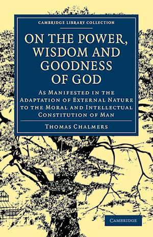 On the Power, Wisdom and Goodness of God af Thomas Chalmers