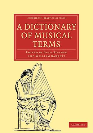 A Dictionary of Musical Terms af John Stainer, William Barrett