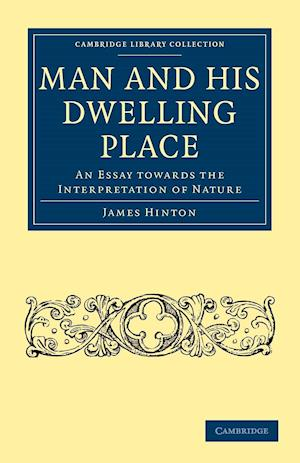 Man and His Dwelling Place af James Hinton