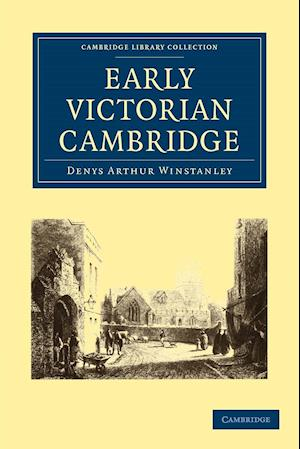 Early Victorian Cambridge af Denys Arthur Winstanley