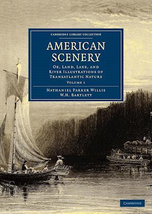 American Scenery af Nathaniel Parker Willis