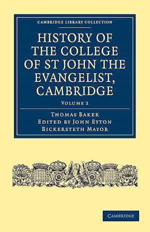 History of the College of St John the Evangelist, Cambridge af Thomas Baker, John Eyton Bickersteth Mayor