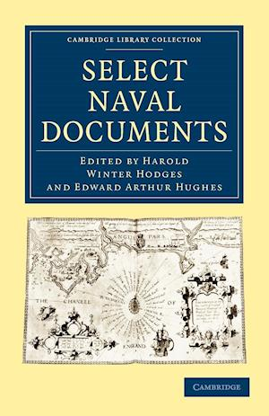 Select Naval Documents af Harold Winter Hodges, Edward Arthur Hughes