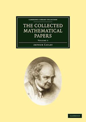 The Collected Mathematical Papers af Arthur Cayley