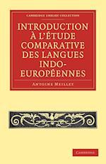 Introduction ... L'etude Comparative Des Langues Indo-europeennes af Antoine Meillet