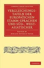 Vergleichungstafeln Der Europaischen Stamm-Sprachen Und Sud-, West- Asiatischer af Johann Severin Vater, Rasmus Rask, Christian Wilhelm Ahlwardt