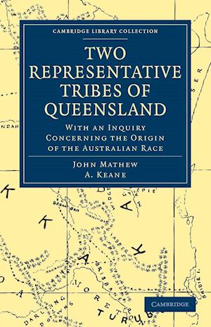 Two Representative Tribes of Queensland af A Keane, John Mathew