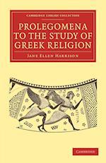 Prolegomena to the Study of Greek Religion af Jane Ellen Harrison