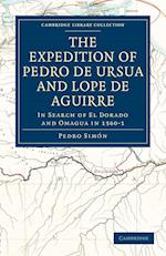 The Expedition of Pedro De Ursua and Lope De Aguirre in Search of El Dorado and Omagua in 1560-1 af Pedro Simon, William Bollaert