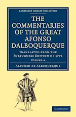 Commentaries of the Great Afonso Dalboquerque, Second Viceroy of India: Volume 4 af Walter De Gray Birch, Afonso De Albuquerque