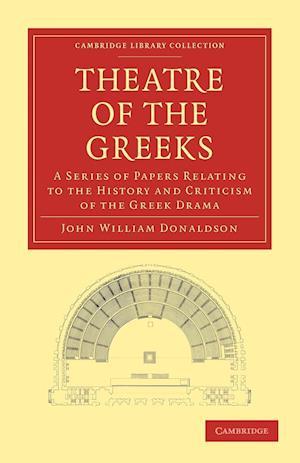 Theatre of the Greeks af John William Donaldson