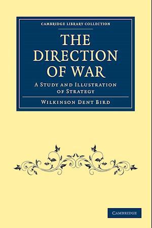 The Direction of War af Wilkinson Dent Bird