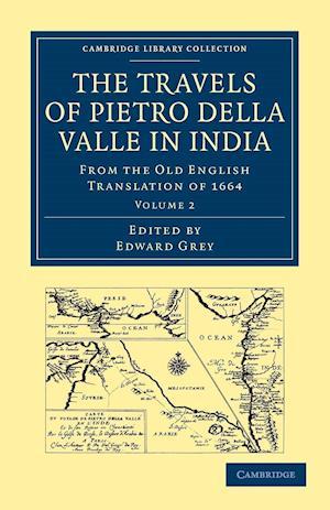 Travels of Pietro Della Valle in India af Pietro Della Valle, Edward Grey, G Havers