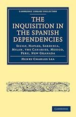 The Inquisition in the Spanish Dependencies af Henry Charles Lea
