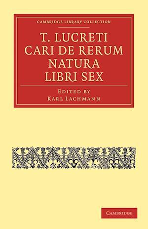 T. Lucreti Cari De Rerum Natura Libri Sex af Karl Lachmann