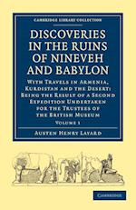 Discoveries in the Ruins of Nineveh and Babylon af Austen Henry Layard