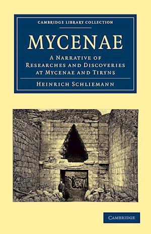 Mycenae af W E Gladstone, Heinrich Schliemann