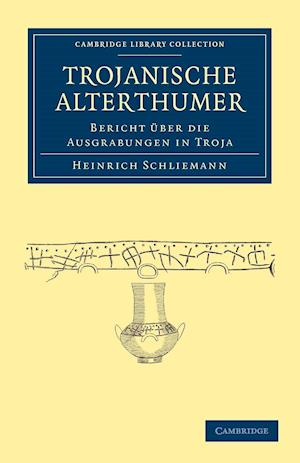 Trojanische Alterthumer af Heinrich Schliemann