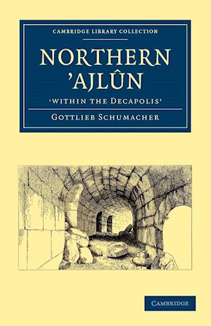 Northern 'Ajl-n, 'within the Decapolis' af Gottlieb Schumacher