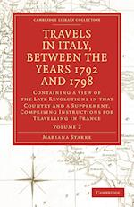 Travels in Italy, Between the Years 1792 and 1798, Containing a View of the Late Revolutions in That Country af Mariana Starke