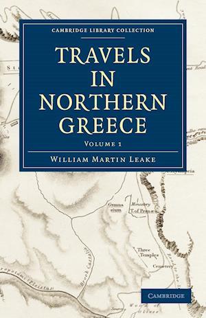 Travels in Northern Greece af William Martin Leake