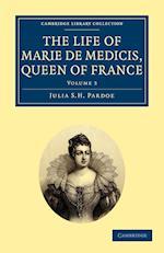 The Life of Marie De Medicis, Queen of France af Julia Pardoe